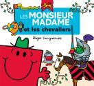 Visuel couverture Les Monsieur Madame et les chevaliers