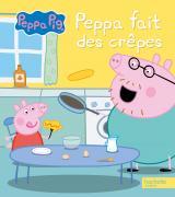 Peppa Pig - Peppa fait des crêpes