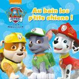 Paw Patrol - La Pat'Patrouille - Livre bain - Au bain les p'tits chiens !