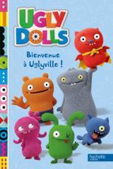 Ugly Dolls - Bienvenue à Uglyville !