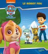 Pat' Patrouille-Le robot fou