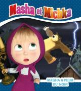 Masha et Michka - Masha a peur du noir
