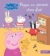 Peppa Pig - Peppa va dormir chez Zoé