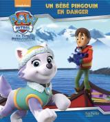 Paw Patrol-La Pat'Patrouille - Un bébé pingouin en danger