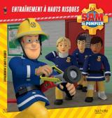 Sam le Pompier-Entraînement à hauts risques