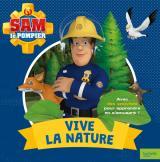 Sam le Pompier - Vive la nature