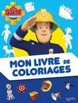 Sam le Pompier - Mon livre de coloriages