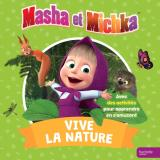 Masha et Michka - Vive la nature