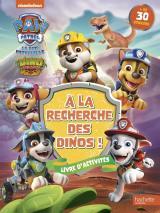 Pat' Patrouille - À la recherche des dinos - Activités