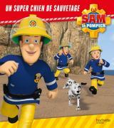 Sam le Pompier - Un super chien de sauvetage - Broché
