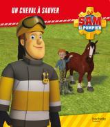 Sam le Pompier - Un cheval à sauver - Broché