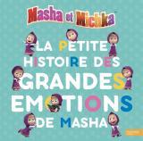 Masha et Michka - La petite histoire des grandes émotions de Masha
