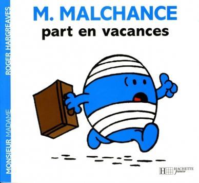 Monsieur Malchance part en vacances