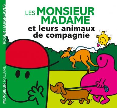 Les Monsieur Madame et leurs animaux de compagnie