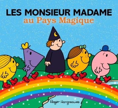 Les Monsieur Madame au Pays Magique