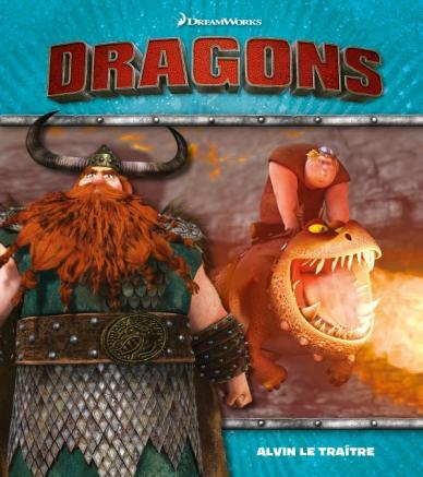Dreamworks - Dragons / Alvin le traître