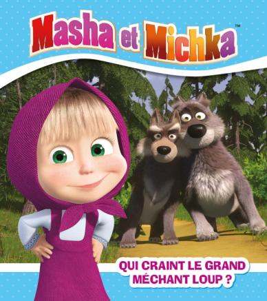 Masha et Michka / Qui craint le grand méchant loup