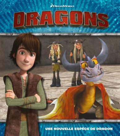 Dreamworks - Dragons - Une nouvelle espèce de dragon
