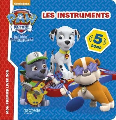 Paw Patrol-La Pat'Patrouille - Livre son Les instruments