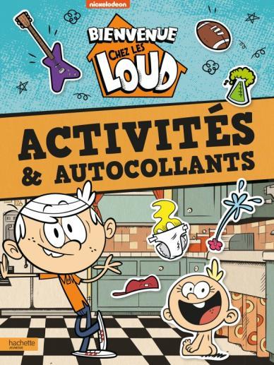 Bienvenue Chez Les Loud Activites Et Autocollants