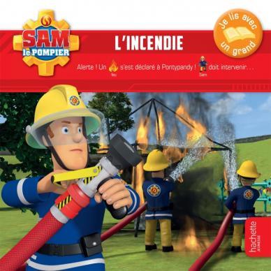 Sam le pompier - Je lis avec un grand - L'incendie