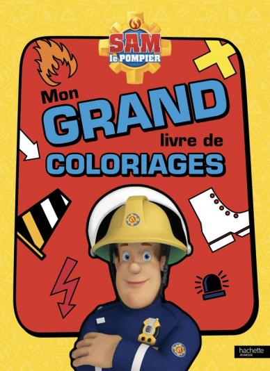 Sam le pompier - Mon grand livre de coloriages