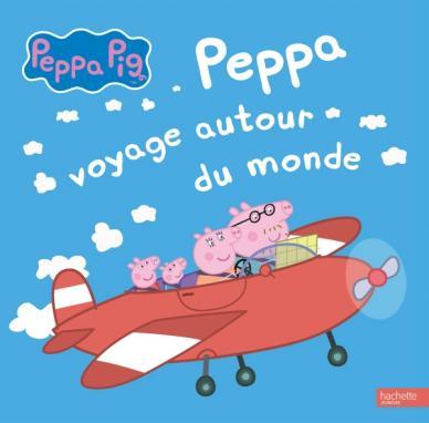 Peppa Pig - Peppa voyage autour du monde