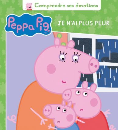 Peppa Pig - Comprendre ses émotions - Je n'ai plus peur