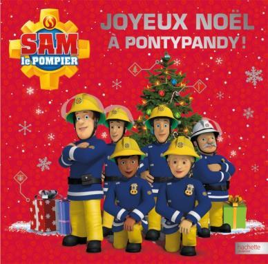 Sam le pompier joyeux no l pontypandy hachette jeunesse - Sam le pompier noel ...