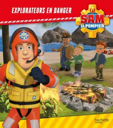 Sam le Pompier - Explorateurs en danger