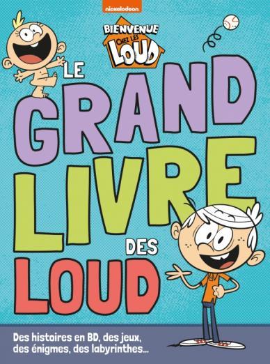 Bienvenue Chez Les Loud Le Grand Livre Des Loud