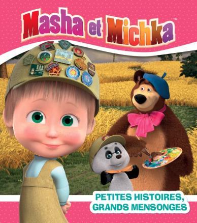 Masha et Michka - Petites histoires, grands mensonges