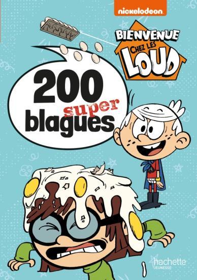 Bienvenue chez les Loud - 200 super blagues