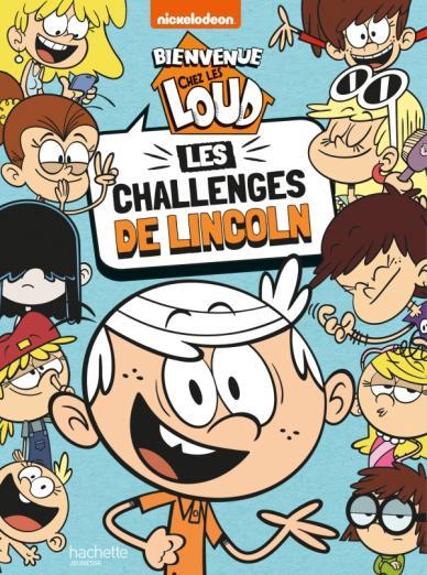 Bienvenue Chez Les Loud Les Challenges De Lincoln