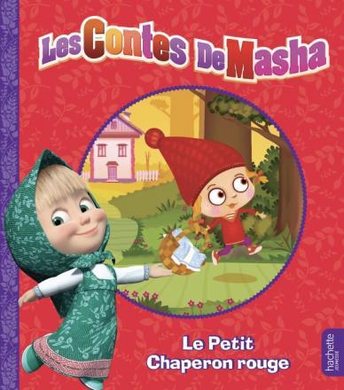Masha et Michka - Les contes de Masha - Le Petit Chaperon rouge