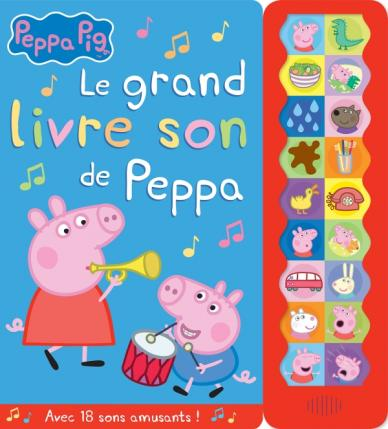 Peppa Pig / Le grand livre son de Peppa