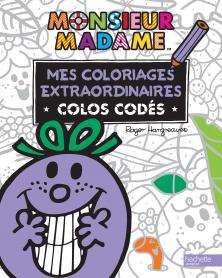 Monsieur Madame - Mes coloriages extraordinaires - COLOS CODES