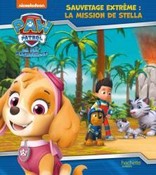 Pat'Patrouille- Sauvetage extrême : la mission de Stella
