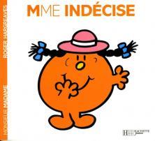 Madame Indécise