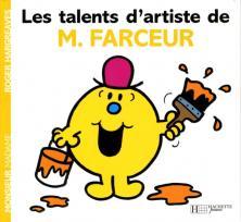 Les talents d'artistes de Monsieur Farceur