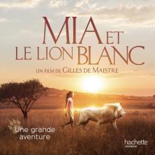Mia et le Lion Blanc - Une grande aventure