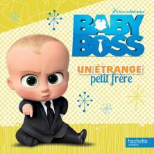 Baby Boss - Un étrange petit frère