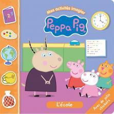 Peppa Pig - Mes activités imagiers - L'école