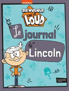 Bienvenue chez les Loud - Journal de Lincoln