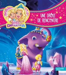 Barbie Dreamtopia - Une drôle de rencontre