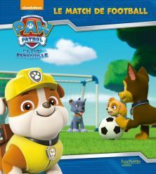Paw Patrol-La Pat'Patrouille - Le match de football