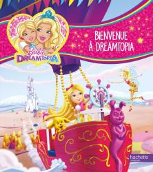 Barbie - Dreamtopia /Bienvenue à Dreamtopia