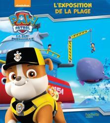 Paw Patrol-La Pat'Patrouille - L'exposition de la plage