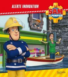 Sam le Pompier - Alerte inondation