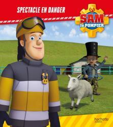 Sam le Pompier - Spectacle en danger